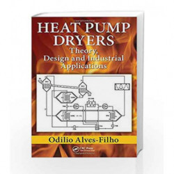Heat Pump Dryers: Theory, Design and Industrial Applications by Alves-Filho O Book-9781498711333