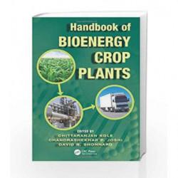 Handbook of Bioenergy Crop Plants by Kole C. Book-9781439816844