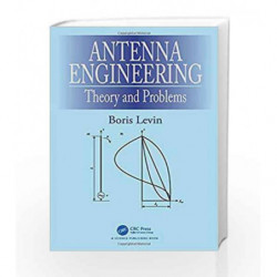 Antenna Engineering: Theory and Problems by Levin B Book-9781498759205
