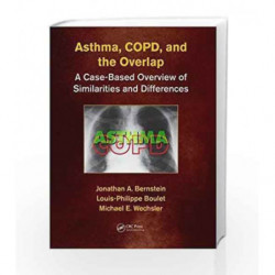 Asthma, COPD, and Overlap: A Case-Based Overview of Similarities and Differences by Bernstein J A Book-9781498758413