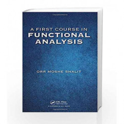 A First Course in Functional Analysis by Shalit O M Book-9781498771610