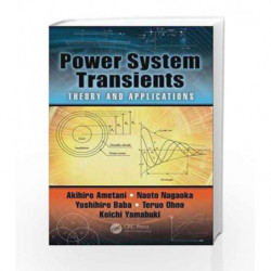Power System Transients: Theory and Applications, Second Edition by Ametani A Book-9781498782371