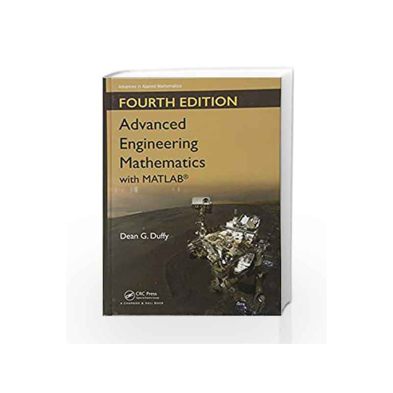 Advanced Engineering Mathematics with MATLAB (Advances in Applied  Mathematics) by Duffy D G -Buy Online Advanced Engineering Mathematics with  MATLAB