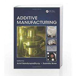Additive Manufacturing by BandyopadhyayD Book-9781482223590
