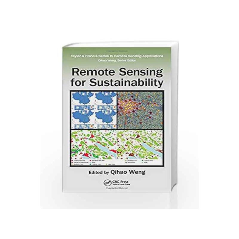 Remote Sensing for Sustainability (Remote Sensing Applications Series) by Weng Q. Book-9781498700719