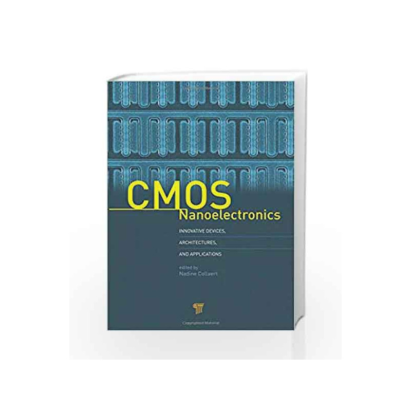 CMOS Nanoelectronics: Innovative Devices, Architectures, and Applications by Collaert N Book-9789814364027