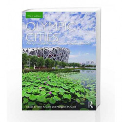 Olympic Cities: City Agendas, Planning, and the Worlds Games, 18962020 (Planning, History and Environment Series) by Gold J.R Bo