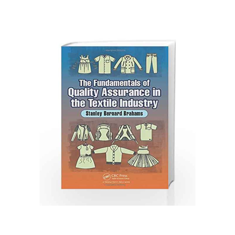 The Fundamentals of Quality Assurance in the Textile Industry by Brahams S B Book-9781498777889