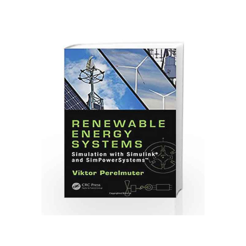 Renewable Energy Systems: Simulation with Simulink and SimPowerSystems by  Perelmuter V-Buy Online Renewable Energy Systems: Simulation with Simulink