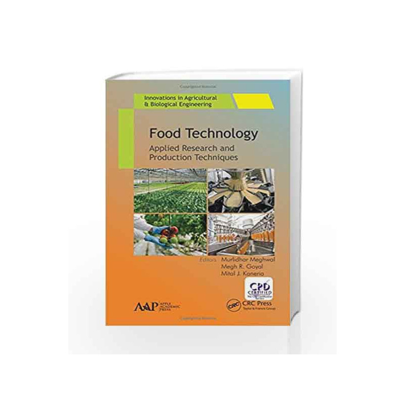 Food Technology: Applied Research and Production Techniques (Innovations in Agricultural & Biological Engineering) by Meghwal M