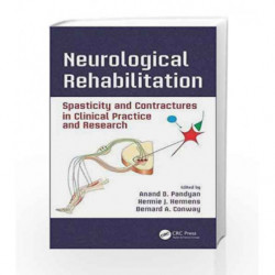 Neurological Rehabilitation: Spasticity and Contractures in Clinical Practice and Research (Rehabilitation Science in Practice S