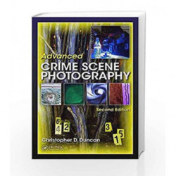 Advanced Crime Scene Photography 2Ed (Hb 2015) by Duncan Book-9781482211863