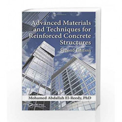 Advanced Materials and Techniques for Reinforced Concrete Structures by El-Reedy M A Book-9781498724708