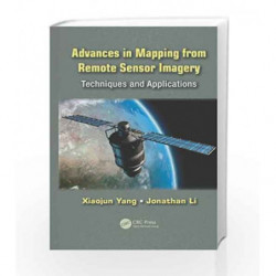 Advances in Mapping from Remote Sensor Imagery: Techniques and Applications by Yang X Book-9781439874585