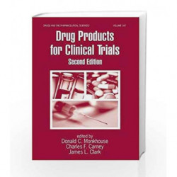 Drug Products for Clinical Trials (Drugs and the Pharmaceutical Sciences) by Brittain H.G.,Lewis,Monkhouse,Monkhouse S.,Seethala