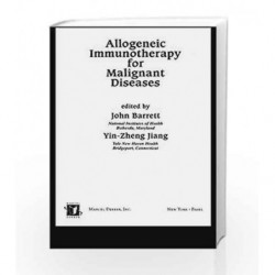 Allogeneic Immunotherapy for Malignant Diseases (Basic and Clinical Oncology) by Legros J.P. Book-9781578087839