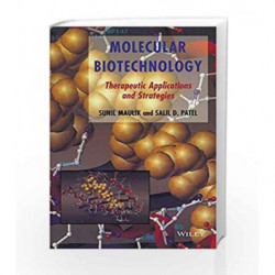 MOLECULAR BIOTECHNOLOGY- THERAPEUTIC APPLICATIONS & STRATEGIES by Maulik S. Book-9788126547937