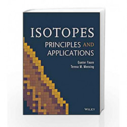 Isotopes: Principles and Applications by Faure G. Book-9788126538379